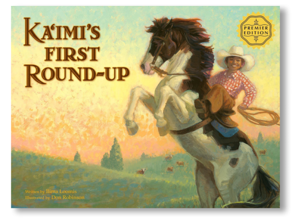 Ka'imi's First Round-Up - a children's book by Ilima Loomis with illustrations by Don Robinson
